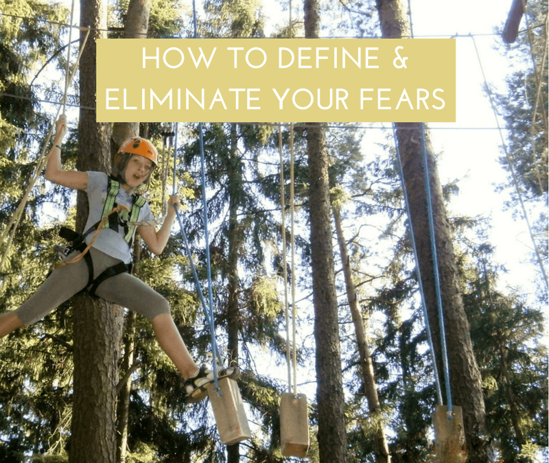 7 steps to defining and eliminating your fears
