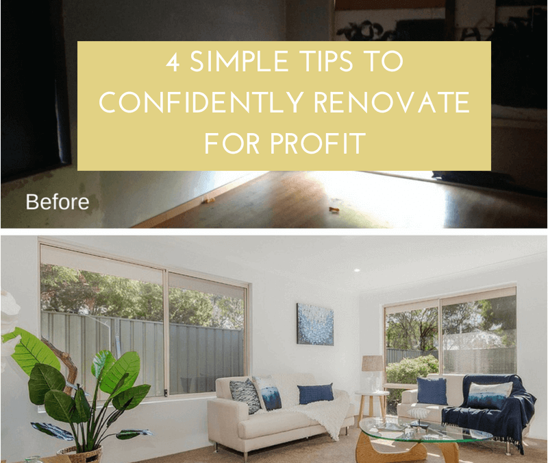 4 Simple Tips to Confidently Renovate for Profit