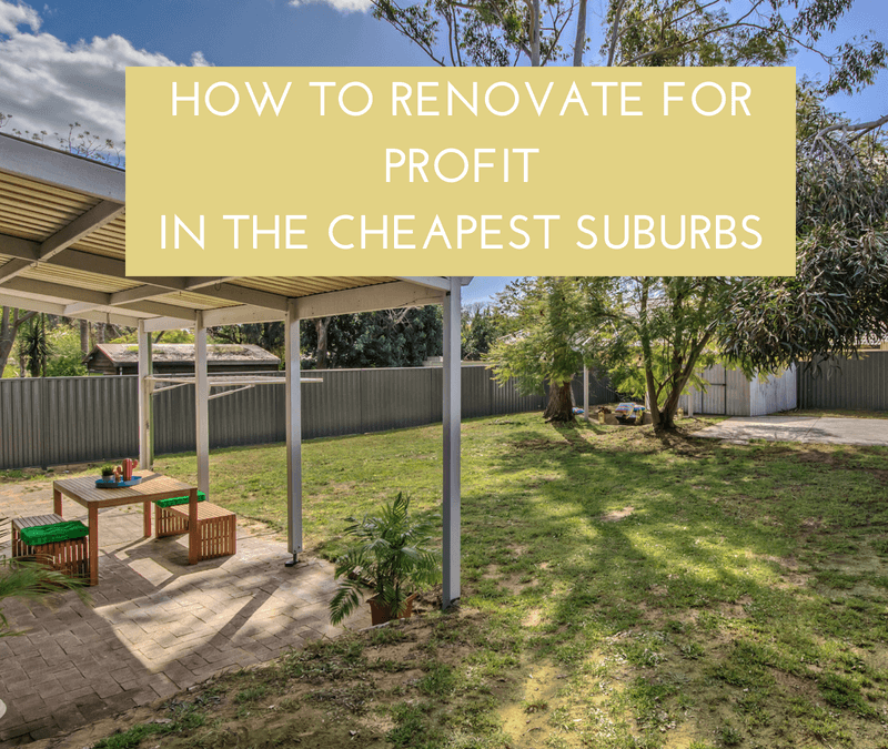 How to Profit from Renovating – Even in the Cheapest Suburbs
